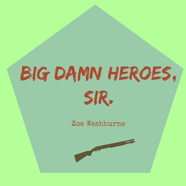 Big Damn Heroes, Sir.jpg